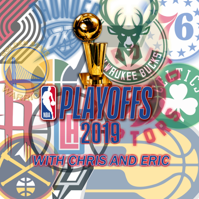 2019 NBA Playoffs with Chris and Eric: Opening Weekend (Episode 3)